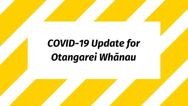 COVID-19 Update for Otangarei Whānau
